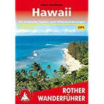 Hawaii. Rother Wanderführer. Die schönsten Tal- und Höhenwanderungen.