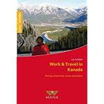 Work & Travel in Kanada Richtig vorbereiten, reisen und jobben