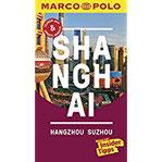 MARCO POLO Reiseführer Shanghai, Hangzhou, Sozhou Reisen mit Insider-Tipps. Inkl. kostenloser Touren-App und Events&News.