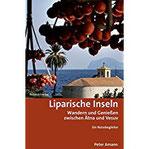 Liparische Inseln Wandern und Genießen zwischen Ätna und Vesuv Ein Reisebegleiter (Lesewanderbuch)