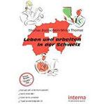 Leben und arbeiten in der Schweiz Grüezi aus der Schweiz – Auswandern in die Schweiz leicht gemacht