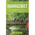 Wanderführer Ruhrgebiet Zeit zum Wandern Ruhrgebiet mit den 40 schönsten Touren zum Wandern am Rhein, rundum Gelsenkrichen und Dortmund mit Karte zum Herausnehmen und GPS-Daten zum Download