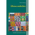 Ghana entdecken Reiseführer durch das Reich der Ashanti