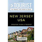 GREATER THAN A TOURIST- NEW JERSEY USA 50 Travel Tips from a Local