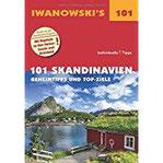101 Skandinavien - Reiseführer von Iwanowski Geheimtipps und Top-Ziele (Iwanowski's 101)