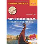 101 Stockholm - Reiseführer von Iwanowski Geheimtipps und Top-Ziele. Mit herausnehmbarem Stadtplan (Iwanowski's 101)