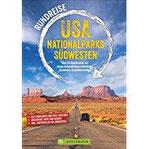 Rundreise USA Nationalparks Südwesten 24 kombinierbare Touren zu allen Highlights; Insidertipps – Ausflüge – Übernachtungsmöglichkeiten