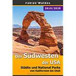 Der Südwesten der USA Städte und National Parks von Kalifornien bis Utah