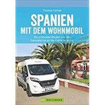 Spanien Wohnmobil Spanien mit dem Wohnmobil. Die schönsten Touren von den Pyrenäen bis an die Costa de la Luz. Ein Wohnmobilreiseführer für ganz Spanien. Mit Tipps zu Stellplätzen und GPS-Daten.