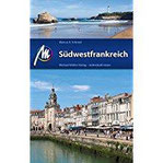 Südwestfrankreich Reiseführer Michael Müller Verlag Individuell reisen mit vielen praktischen Tipps..