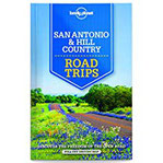 Lonely Planet San Antonio, Austin & Texas Backcountry Road T (Trips)
