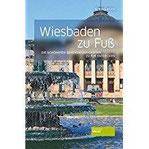 Wiesbaden zu Fuß Die schönsten Sehenswürdigkeiten zu Fuß entdecken