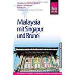 Reise Know-How Malaysia mit Singapur und Brunei Reiseführer für individuelles Entdecken