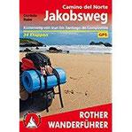 Jakobsweg - Camino del Norte Küstenweg von Irun bis Santiago de Compostela. 34 Etappen. Mit GPS-Tracks (Rother Wanderführer)