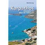 Karpathos Ankerplatz im Meer der Sehnsucht Ein Reisebegleiter