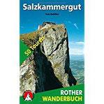 Salzkammergut 50 Touren zwischen Salzach- und Steyrtal (Rother Wanderbuch)
