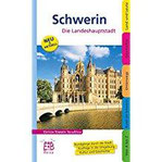 Schwerin. Stadt zwischen Seen und Wäldern Ein illustriertes Reisehandbuch