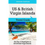 US & British Virgin Islands Travel Guide The Top 10 Highlights on US & British Virgin Islands (Globetrotter Guide Books) (English Edition)