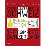 Total alles über die Schweiz The Complete Switzerland