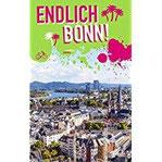 Endlich Bonn! Dein Stadtführer (»Endlich ...!« Dein Stadtführer)