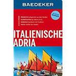Baedeker Reiseführer Italienische Adria mit GROSSER REISEKARTE