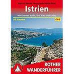 Istrien Mit Kvarner-Bucht, Krk, Cres und Losinj. 50 Touren. Mit GPS-Tracks. (Rother Wanderführer)