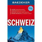 Baedeker Reiseführer Schweiz mit GROSSER REISEKARTE