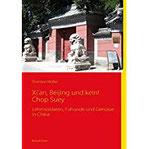 Xi'an, Beijing und kein! Chop Suey Lehmsoldaten, Fuhunde und Genüsse in China