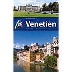 Venetien Reiseführer Michael Müller Verlag Individuell reisen mit vielen praktischen Tipps (MM-Reiseführer)