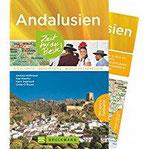 Reiseführer Andalusien Zeit für das Beste. Highlights, Geheimtipps und Wohlfühladressen. Reiseführer mit Sehenswürdigkeiten in Südspanien, Malaga und Sevilla und mit praktischer Andalusien-Karte