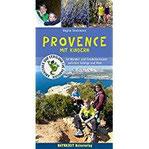 Provence mit Kindern 40 Wander- und Entdeckertouren zwischen Gebirge und Meer (Abenteuer und Erholung für Familien)