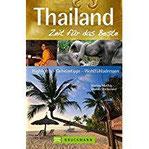 Thailand – Zeit für das Beste Highlights – Geheimtipps – Wohlfühladressen