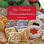 Neues Kochbuch für Weihnachtsbäckereien 230 Originalrezepte