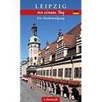 Leipzig an einem Tag Ein Stadtrundgang