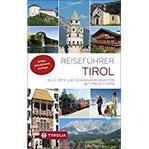 Reiseführer Tirol Alle Orte und Sehenswürdigkeiten in Nord- und Osttirol. Mit Freizeittipps
