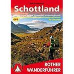 Schottland. Wanderungen an den Küsten und in den Highlands. 50 Touren. Mit GPS-Tracks. (Rother Wanderführer)