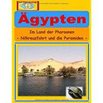 Ägypten Im Land der Pharaonen - Nilkreuzfahrt und die Pyramiden