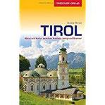 Reiseführer Tirol Natur und Kultur zwischen Kufstein, Ischgl und Brenner (Trescher-Reihe Reisen)