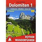 Dolomiten 1. Grödner Tal - Villnößtal - Seiser Alm. 52 Touren. Mit GPS- Daten.