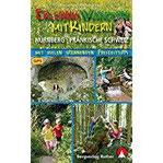 Erlebniswandern mit Kindern Nürnberg - Fränkische Schweiz Mit vielen spannenden Freizeittipps. 40 Touren. Mit GPS-Daten (Rother Wanderbuch)