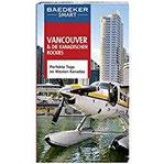 Baedeker SMART Reiseführer Vancouver & Die kanadischen Rockies Perfekte Tage im Westen Kanadas