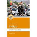 Indien Ein Länderporträt (Diese Buchreihe wurde ausgezeichnet mit dem ITB-BuchAward)