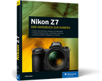 Nikon Z 7. Das Handbuch zur Kamera