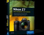 Nikon Z 7 - Das Handbuch zur Kamera