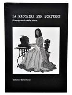 LA MACCHINA PER SCRIVERE Collecione Mario Pedrali 2009