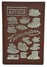 COLLECTOR GUIDE ANTIQUE TYPEWRITERS        Dan R.post 1981