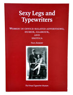 SEX LEGS AND TYPEWRITERS Paul Robert 2003