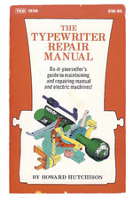 THE TYPEWRITER REPAIR MANUAL Howard Hutchison 1981