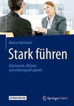 ISBN 9783658166052 - STARK FÜHREN - von Bianca Fuhrmann - Springer Gabler Verlag
