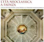 L'età neoclassica a Faenza - Silvana Editoriale 2013